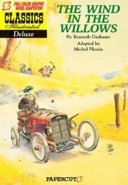 Cover of: Classics Illustrated Deluxe: The Wind in the Willows (Classics Illustrated Deluxe Graphic Novels)