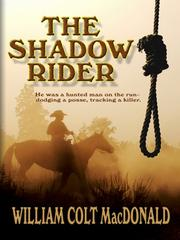 Cover of: The Shadow Rider | William Colt MacDonald