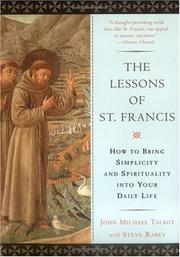 Cover of: The Lessons of Saint Francis: How to Bring Simplicity and Spirituality into Your Daily Life