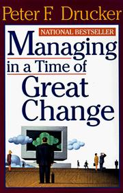 Cover of: Managing in a Time of Great Change | Peter F. Drucker