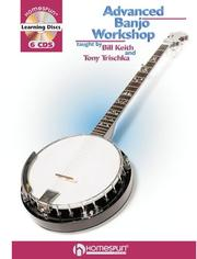 Cover of: The Advanced Banjo Workshop | Bill Keith