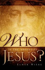 Cover of: WHO Is The Adventist Jesus? | Elmer Wiebe