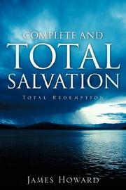 Cover of: Complete and Total Salvation | James Howard