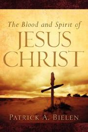 Cover of: The Blood and Spirit of Jesus Christ | Patrick, A Bielen