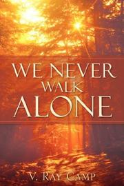 Cover of: We Never Walk Alone | V. Ray Camp