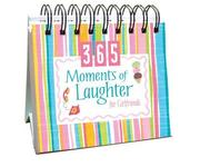 Cover of: 365 Moments of Laughter for Girlfriends (365 Days Perpetual Calendars)