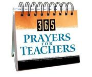 Cover of: 365 Prayers for Teachers (365 Days Perpetual Calendars)