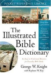 Cover of: ILLUSTRATED BIBLE DICTIONARY (POCKET) (Pocket Reference Library) | George W. Knight