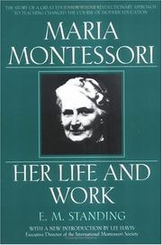 Cover of: Maria Montessori, her life and work by E. M. Standing