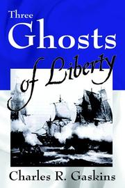 Cover of: Three Ghosts of Liberty | Charles R. Gaskins