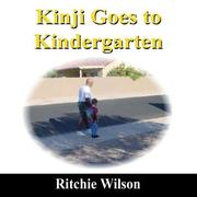 Cover of: Kinji Goes to Kindergarten | Ritchie Wilson