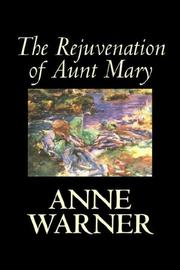 Cover of: The Rejuvenation of Aunt Mary | Anne Warner