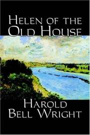 Cover of: Helen of the Old House | Harold Bell Wright