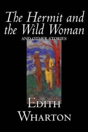 Cover of: The Hermit and the Wild Woman and Other Stories
