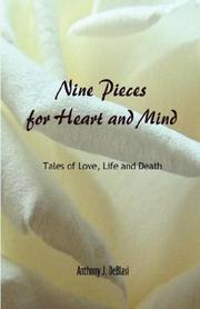 Cover of: Nine Pieces for Heart and Mind - Tales of Love, Life and Death | Anthony, J. DeBlasi