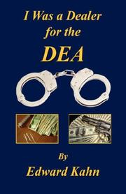 Cover of: I Was a Dealer for the DEA | Edward Kahn