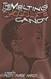 Cover of: The Melting of Chocolate Candy | Misty Marie Handy