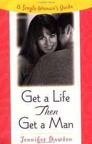 Cover of: Get a Life, Then Get a Man | Jennifer Bawden