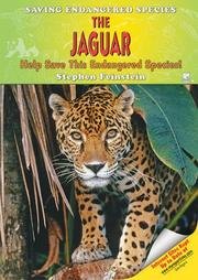 Cover of: The Jaguar: Help Save This Endangered Species! (Saving Endangered Species)