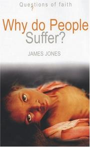 Cover of: Why Do People Suffer? (Questions of Faith) | James Jones