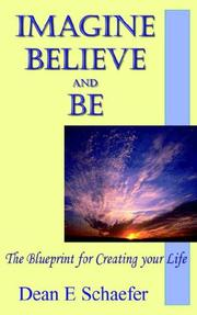 Cover of: Imagine, Believe and Be | Dean E. Schaefer