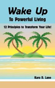 Cover of: Wake Up to Powerful Living | Kara D. Lane