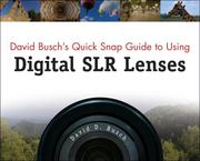 Cover of: David Busch's Quick Snap Guide to Using Digital SLR Lenses