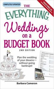 Cover of: The Everything Weddings on a Budget Book: Plan the Wedding of Your Dreams Without Going Bankrupt! (Everything: Weddings) | Barbara Cameron
