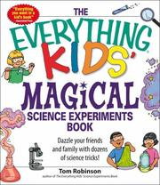 Cover of: The Everything KidsÆ Magical Science Experiments Book: Dazzle Your Friends and Family by Making Magical Things Happen (Everything Kids Series)