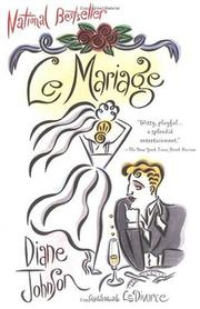 Cover of: Le Mariage | Diane Johnson