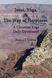Cover of: Jesus, Yoga, and the Way of Happiness | Andrea Vidrine