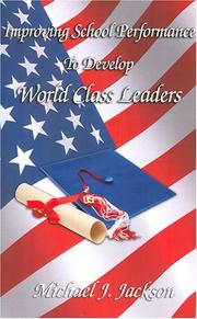 Cover of: Improving School Performances to Develop World Class Leaders