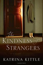 Cover of: The Kindness of Strangers: a novel