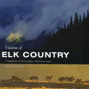 Visions of Elk Country by Lance Schelvan