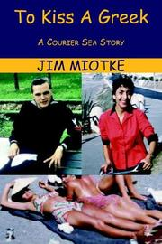 Cover of: To Kiss A Greek | Jim Miotke