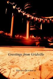 Cover of: Greetings from Gridville | Vincent Quatroche