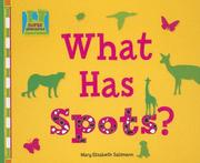 Cover of: What Has Spots? (Creature Features) | Mary Elizabeth Salzmann