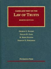 Cover of: Cases and Text on the Law of Trusts (University Casebook Series) by George Gleason Bogert, Dallin H. Oaks, H. Reese Hansen, Stanley D. Neeleman