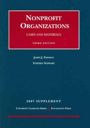Cover of: Nonprofit Organizations Cases and Materials, 3d, 2007 Supplement (University Casebook) | James J. Fishman