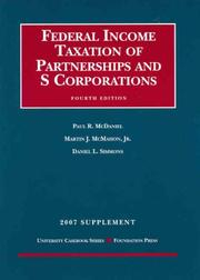 Cover of: Federal Income Taxation of Partnerships and S Corporations, 4th, 2007 Supplement (University Casebook) | Paul R. McDaniel