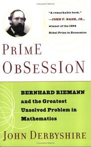 Cover of: Prime Obsession: Bernhard Riemann and the Greatest Unsolved Problem in Mathematics