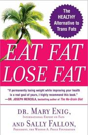 Cover of: Eat Fat, Lose Fat | Mary Enig