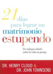 Cover of: 21 Dias para Lograr un Matrimonio Estupendo/ 21 Days to a Great Marriage: A Grownup Approach to Couplehood
