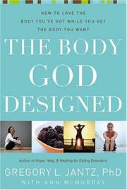 Cover of: The Body God Designed | Gregory L., Ph.D. Jantz, Ann McMurray