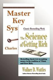 The Master Key System and The Science of Getting Rich by Charles, F Haanel, Wallace D. Wattles
