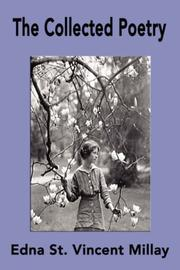 Cover of: The Collected Poetry of Edna St. Vincent Millay