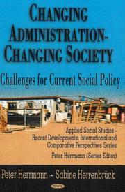 Cover of: Changing Administration - Changing Society: Challenges for Current Social Policy (Applied Social Studies: Recent Developments, International and Comparative Perspectives Series) |