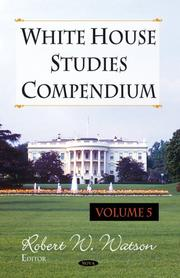 Cover of: White House Studies Compendium by Robert W. Watson