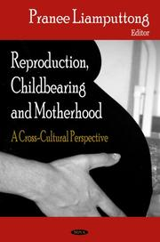 Cover of: Reproduction, Childbearing and Motherhood: A Cross-Cultural Perspective
