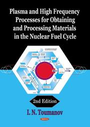 Cover of: Plasma and High Frequency Processes for Obtaining and Processing Materials in the Nuclear Fuel Cycle | I. N. Toumanov